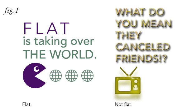Flat is taking over the world